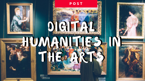 Digital Humanities in the arts