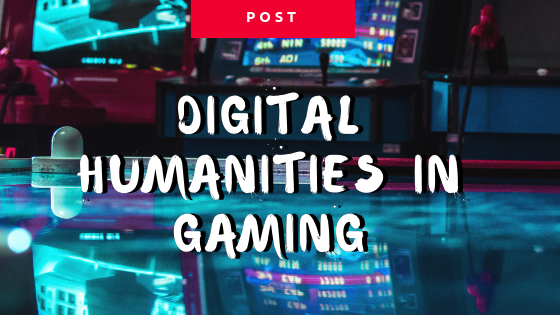 Features Image in Digital Humanities in Video Games with text and an arcade gaming station