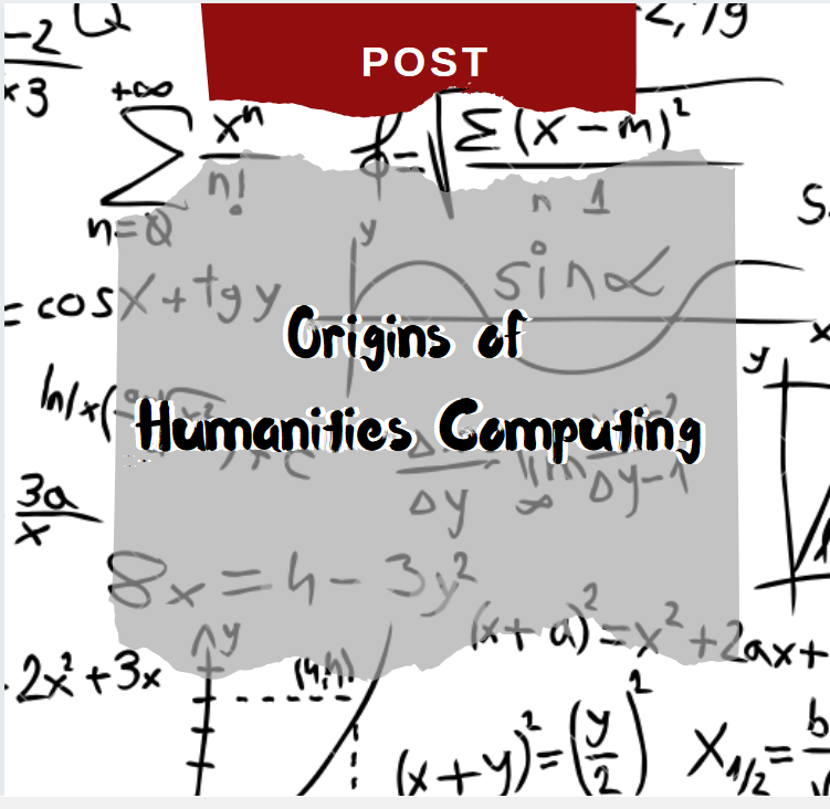 math equations banner titled Origins of Humanities Computing