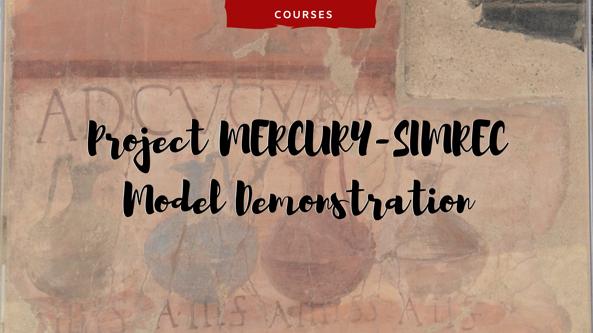 Project MERCURY-SIMREC Model Demonstration with a ad of ancient Roman wine pots and pitchers in the background