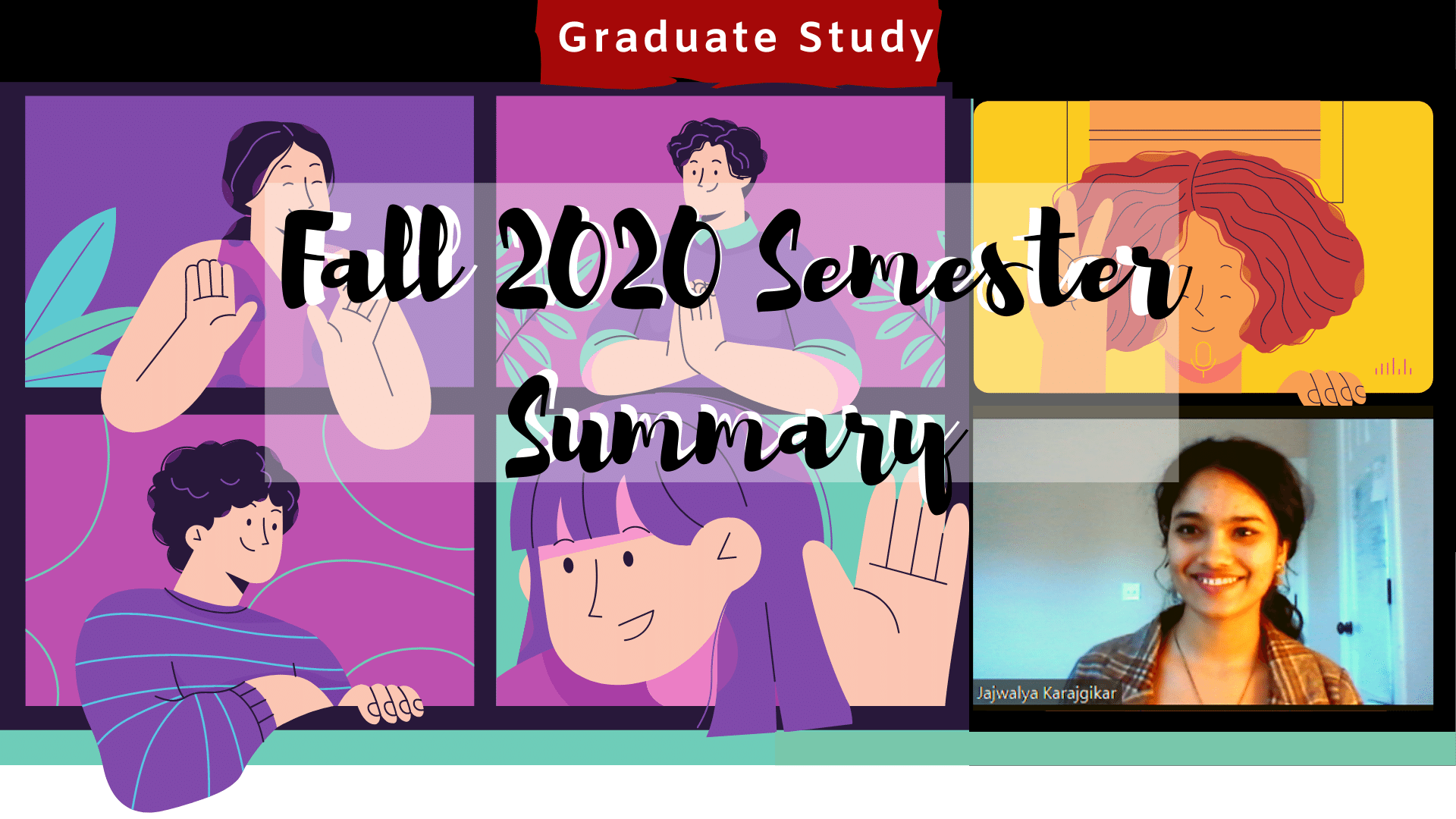Grad School Fall 2020 Summary Banner, Graduate Study Tag, images of people video conference zooming including a frame of Jaj